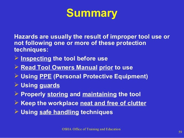 Summary Hazards are usually the result of improper tool use or not following one or more of these protection techniques: ...