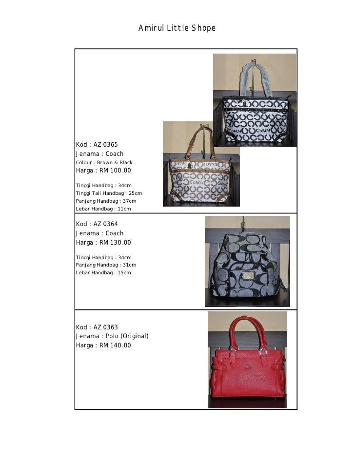 Amirul Little ShopeKod : AZ 0365Jenama : CoachColour : Brown & BlackHarga : RM 100.00Tinggi Handbag : 34cmTinggi Tali Hand...