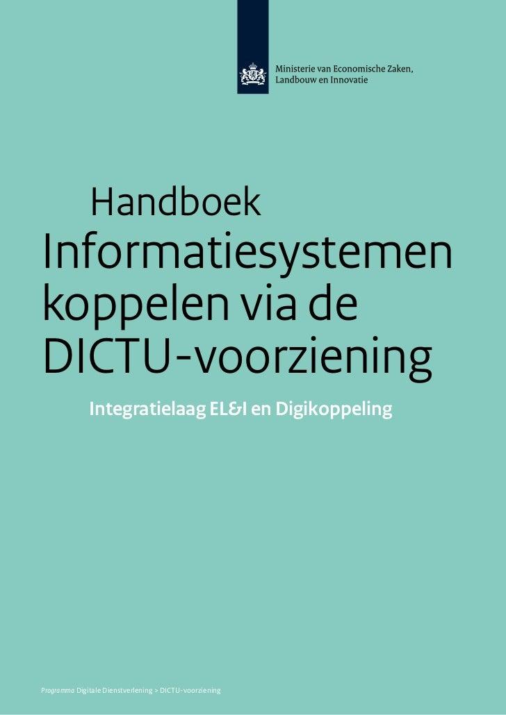 HandboekInformatiesystemenkoppelen via deDICTU-voorziening              Integratielaag EL&I en DigikoppelingProgramma Digi...