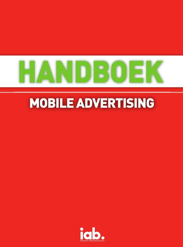 HANDBOEKMOBILE ADVERTISING      IAB Nederland       Oktober 2011