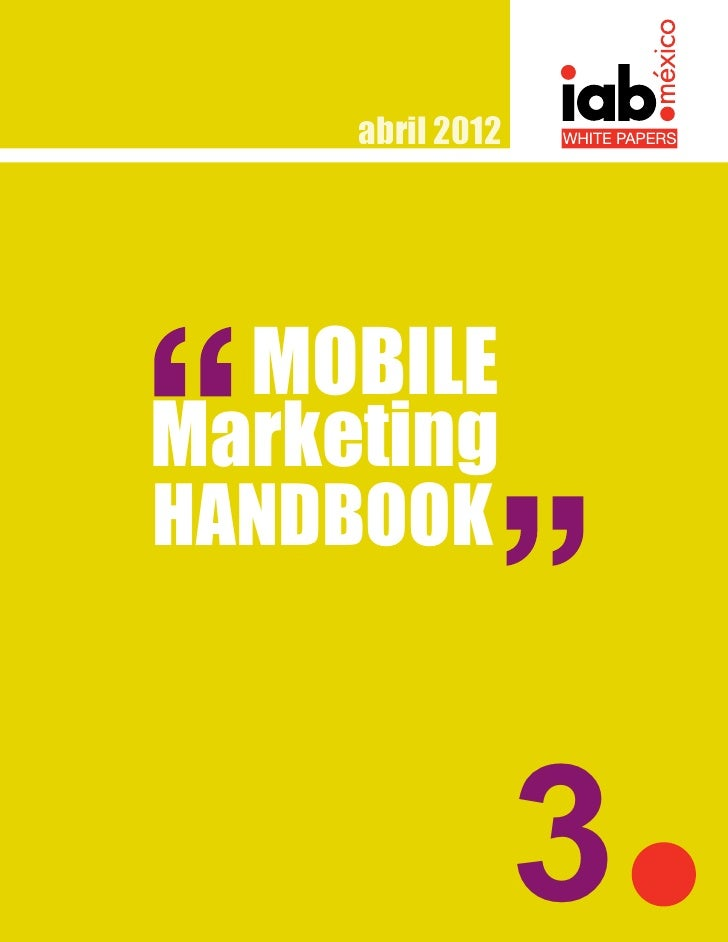 abril 2012  MOBILEMarketingHANDBOOK                  3