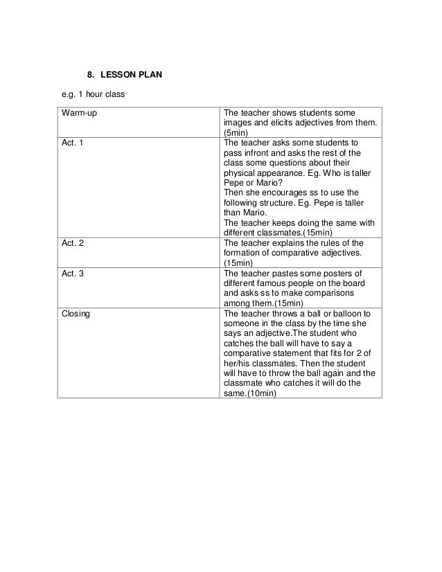 8. LESSON PLANe.g. 1 hour classWarm-up                   The teacher shows students some                          images a...