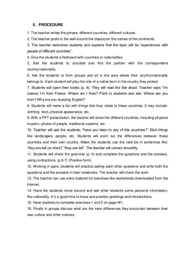 5. PROCEDURE1. The teacher writes the phrase: different countries, different cultures.2. The teacher posts in the wall aro...