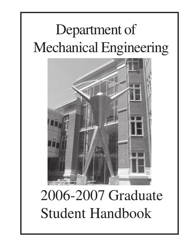 2  Department of Mechanical Engineering  2006-2007 Graduate Student Handbook