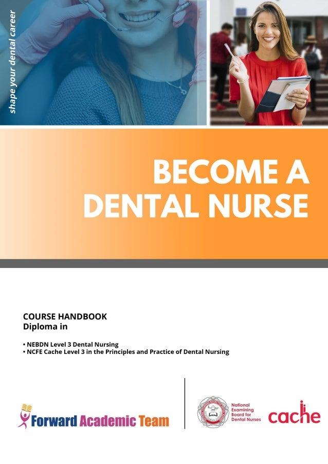 Diploma in Dental Nursing – NEBDN | CACHE 12 & 18 Months Who are Dental Nurse? Dental Nurse are dental care professional w...