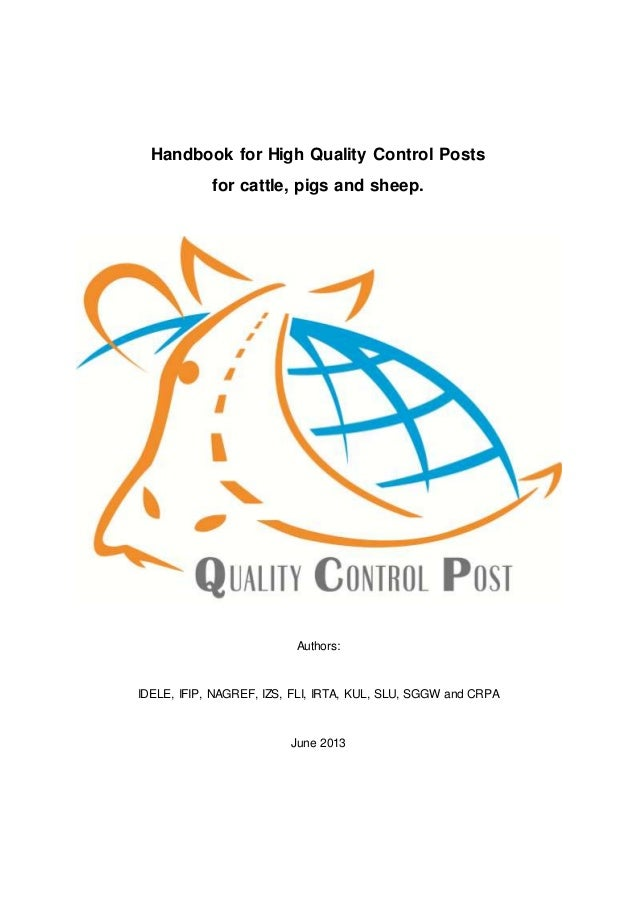 Handbook for High Quality Control Posts for cattle, pigs and sheep.  Authors:  IDELE, IFIP, NAGREF, IZS, FLI, IRTA, KUL, S...