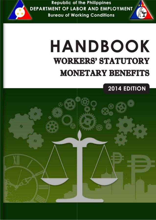i  HANDBOOK ON WORKERS' STATUTORY MONETARY BENEFITS  BUREAU OF WORKING CONDITIONS DEPARTMENT OF LABOR AND EMPLOYMENT INTRA...