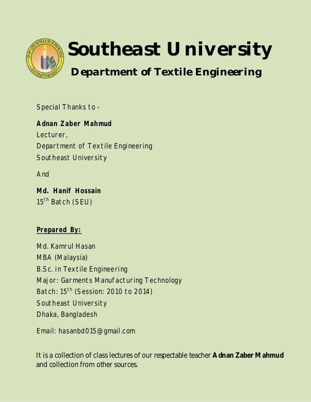 Southeast University Department of Textile Engineering Special Thanks to - Adnan Zaber Mahmud Lecturer, Department of Text...