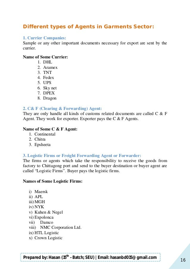 16 Prepared by: Hasan (15th –Batch; SEU)   Email: hasanbd015@gmail.com Different types of Agents in Garments Sector: 1. Cu...