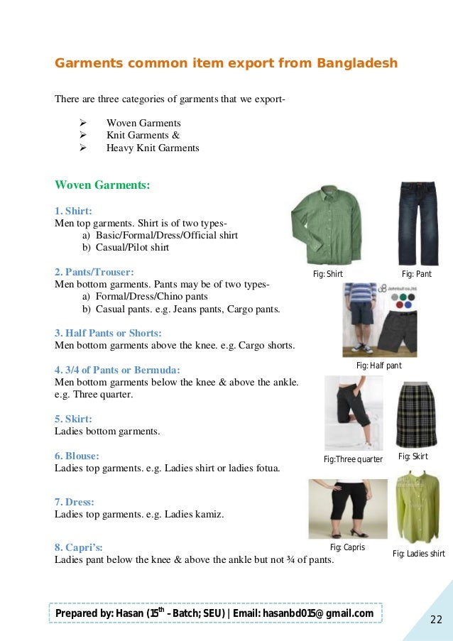 22 Prepared by: Hasan (15th –Batch; SEU)   Email: hasanbd015@gmail.com Garments common item export from Bangladesh There a...