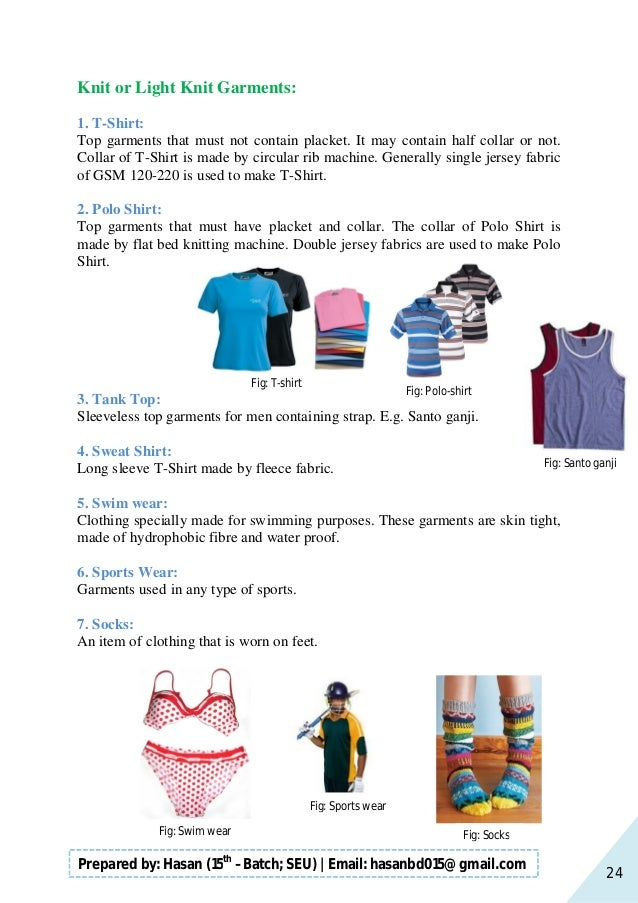 24 Prepared by: Hasan (15th –Batch; SEU)   Email: hasanbd015@gmail.com Knit or Light Knit Garments: 1. T-Shirt: Top garmen...