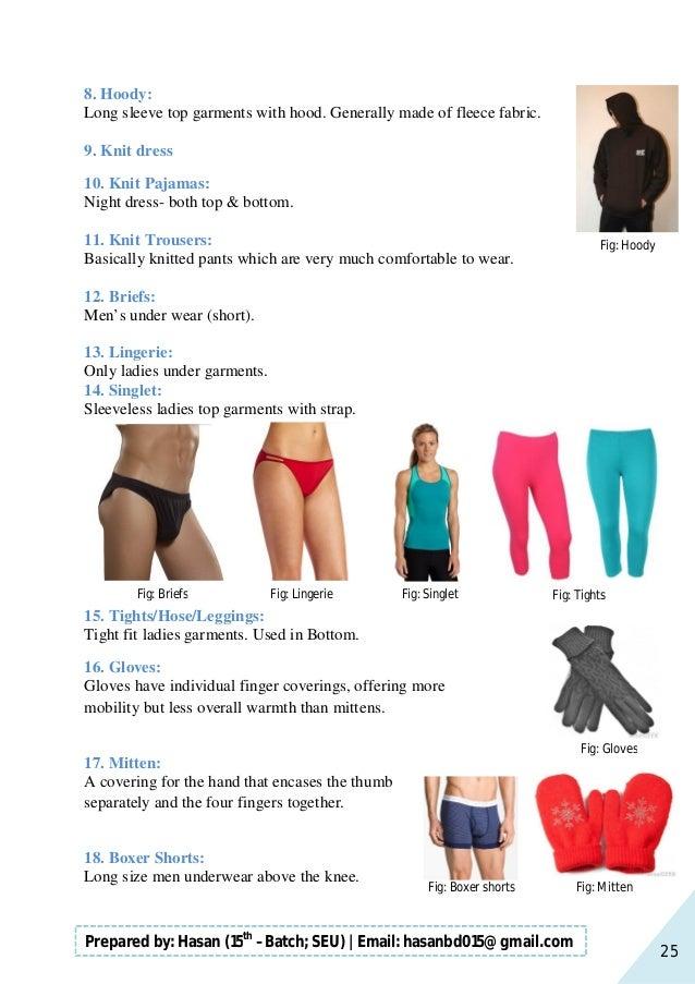 25 Prepared by: Hasan (15th –Batch; SEU)   Email: hasanbd015@gmail.com 8. Hoody: Long sleeve top garments with hood. Gener...