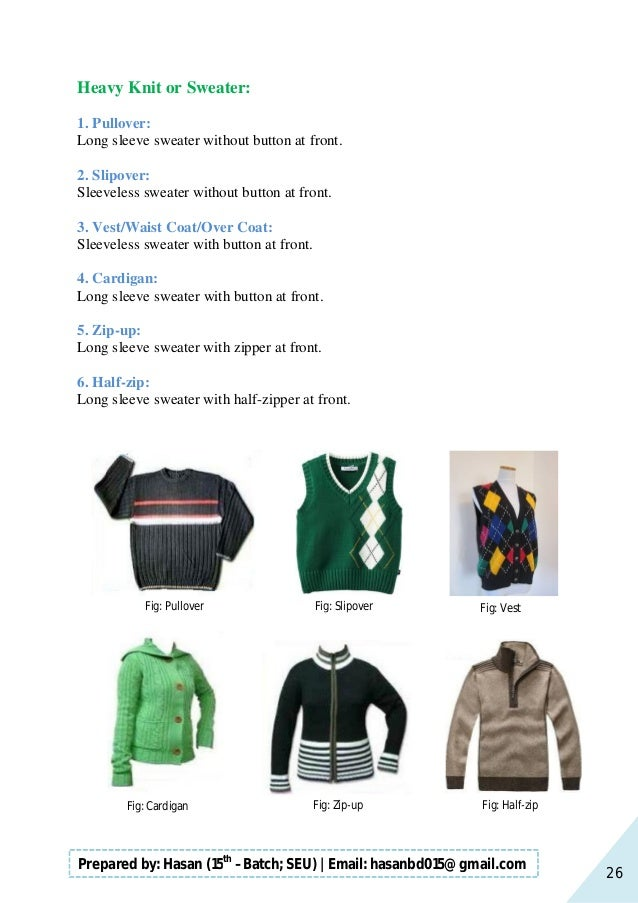 26 Prepared by: Hasan (15th –Batch; SEU)   Email: hasanbd015@gmail.com Heavy Knit or Sweater: 1. Pullover: Long sleeve swe...