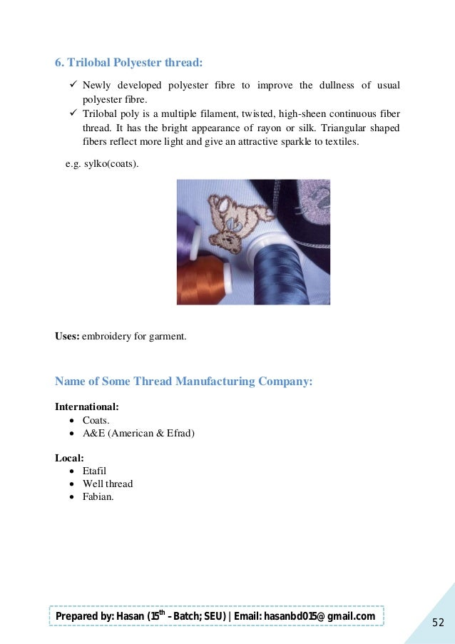 52 Prepared by: Hasan (15th –Batch; SEU)   Email: hasanbd015@gmail.com 6. Trilobal Polyester thread:  Newly developed pol...