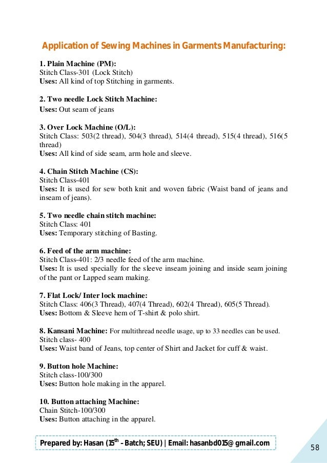58 Prepared by: Hasan (15th –Batch; SEU)   Email: hasanbd015@gmail.com Application of Sewing Machines in Garments Manufact...