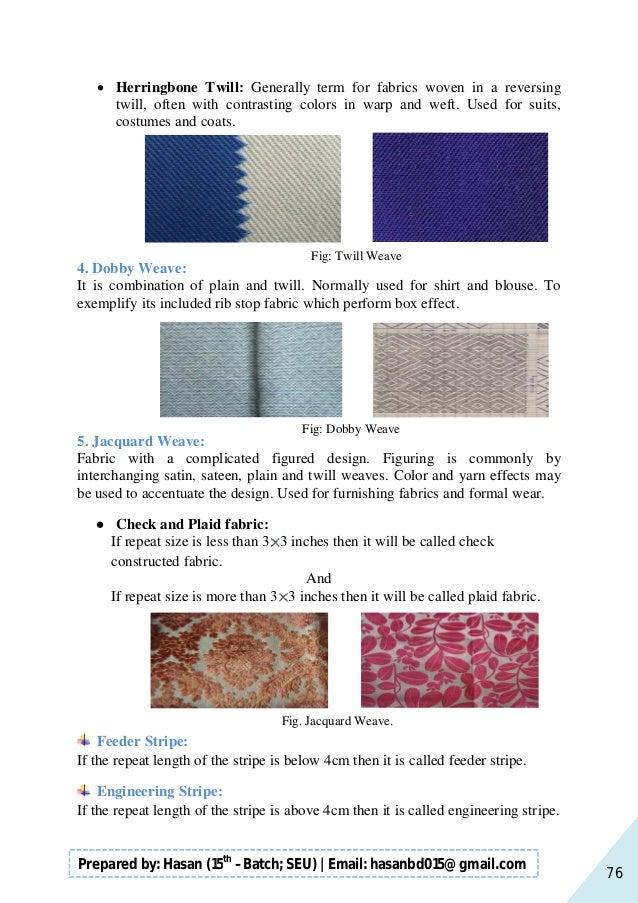 76 Prepared by: Hasan (15th –Batch; SEU)   Email: hasanbd015@gmail.com  Herringbone Twill: Generally term for fabrics wov...