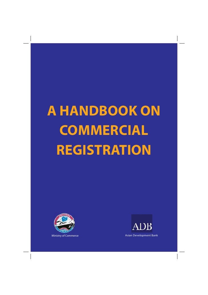 A HANDBOOK ON  COMMERCIAL REGISTRATIONMinistry of Commerce   Asian Development Bank