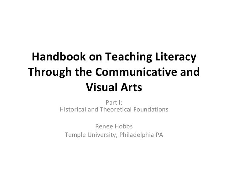 Handbook on Teaching Literacy Through the Communicative and Visual Arts Part I: Historical and Theoretical Foundations Ren...