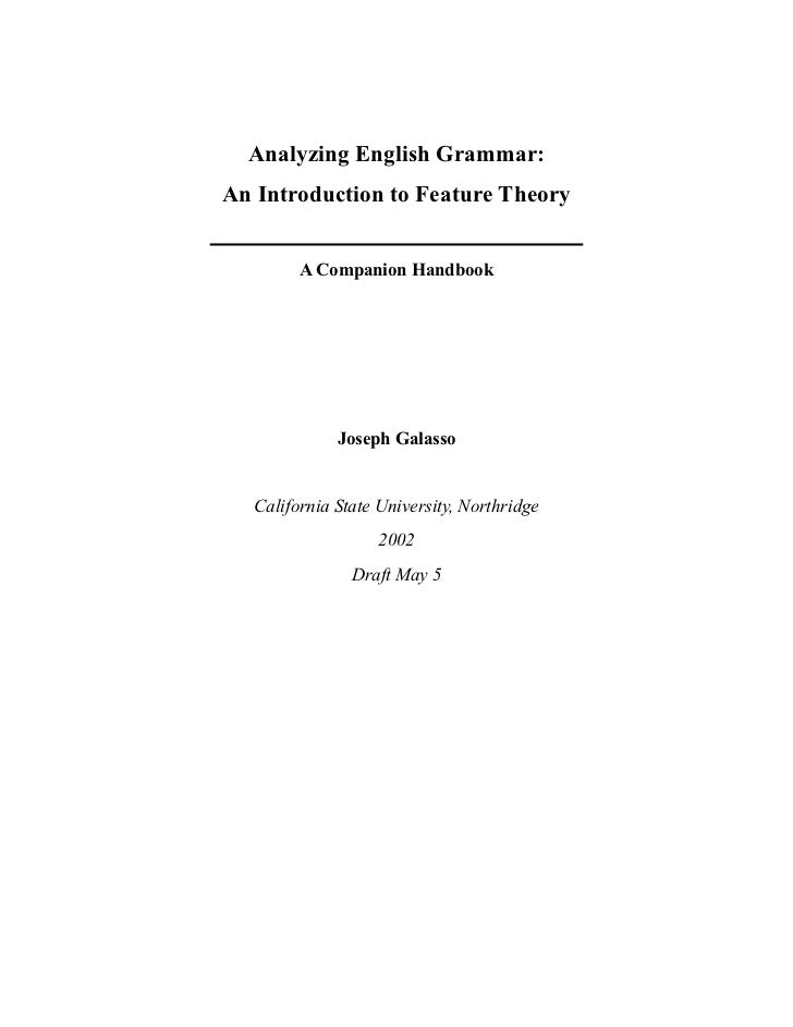 Analyzing English Grammar:An Introduction to Feature Theory         A Companion Handbook              Joseph Galasso   Cal...