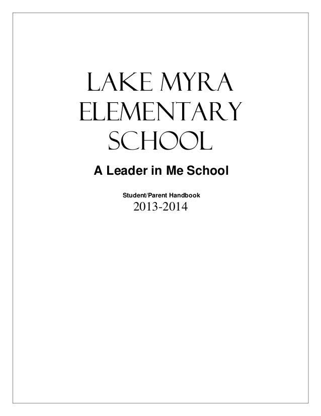 Lake Myra ELEMENTARY SCHOOL A Leader in Me School Student/Parent Handbook 2013-2014