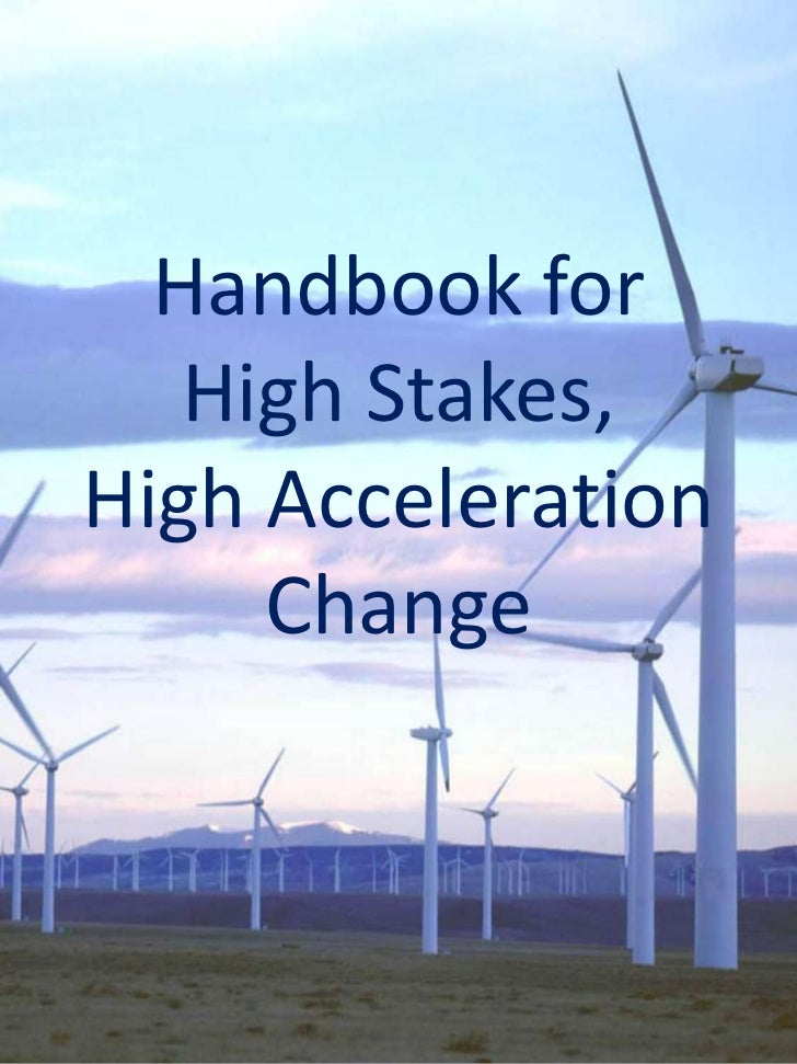 Handbook for   High Stakes,High Acceleration     Change