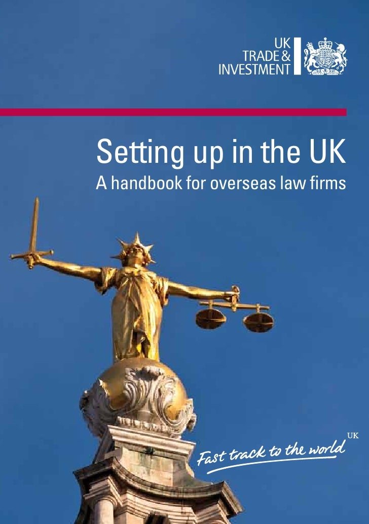 Setting up in the UK A handbook for overseas law firms