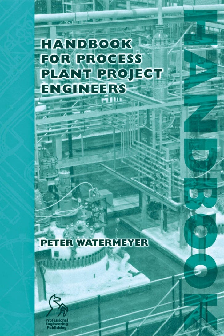 Handbook For Process Plant Project Engineers Peter Watermeyer Piping Layout Engineer Responsibilities This Page Intentionally Left Blank