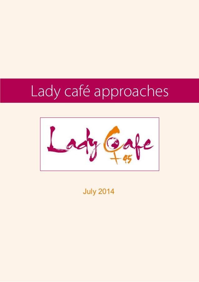 1 Lady café approaches July 2014