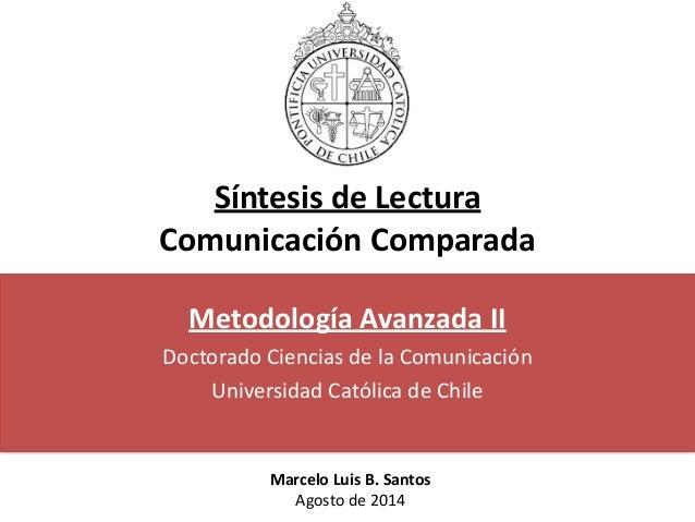 Síntesis  de  Lectura     Comunicación  Comparada Metodología  Avanzada  II   Doctorado  Ciencias  de...