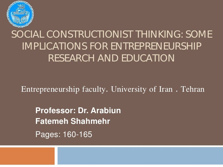 Social constructionist thinking: some implications for entrepreneurship research and education <br />Entrepreneurship facu...
