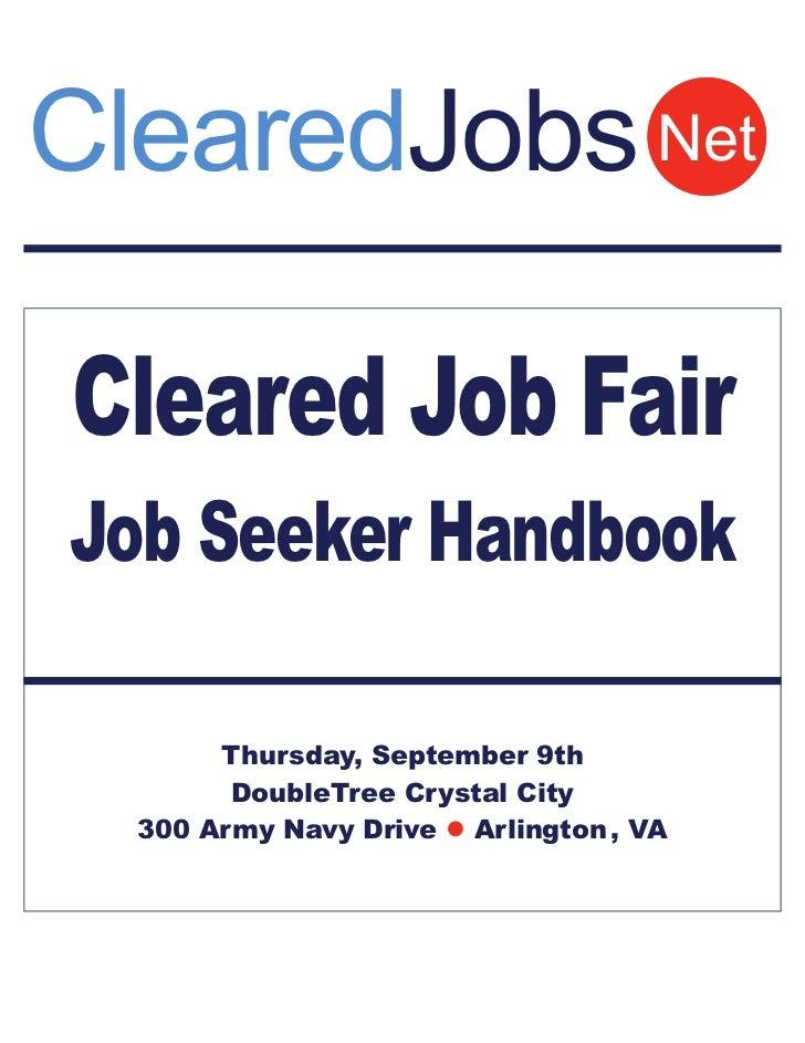 ClearedJobs Net  Cleared Job Fair Job Seeker Handbook         Thursday, September 9th         DoubleTree Crystal City   30...