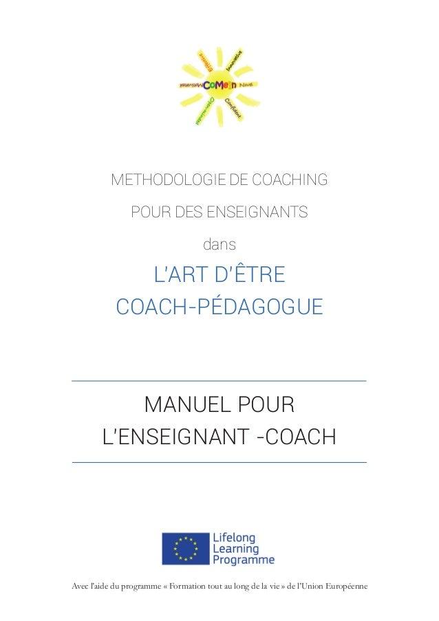 METHODOLOGIE DE COACHING POUR DES ENSEIGNANTS dans L'ART D'ÊTRE COACH-PÉDAGOGUE MANUEL POUR L'ENSEIGNANT -COACH Avec l'aid...