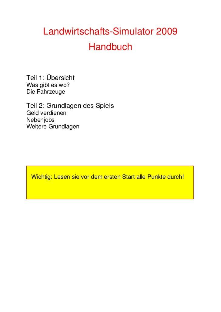 Landwirtschafts-Simulator 2009                       Handbuch   Teil 1: Übersicht Was gibt es wo? Die Fahrzeuge  Teil 2: G...