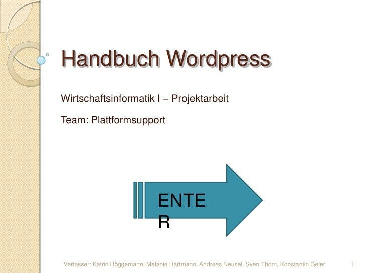 Handbuch Wordpress Wirtschaftsinformatik I – Projektarbeit  Team: Plattformsupport                                     ENT...