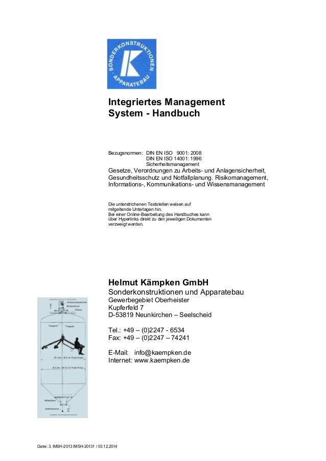 Integriertes Management  System - Handbuch  Bezugsnormen: DIN EN ISO 9001: 2008  Datei: 3. IMSH-2013 IMSH-20131 / 03.12.20...