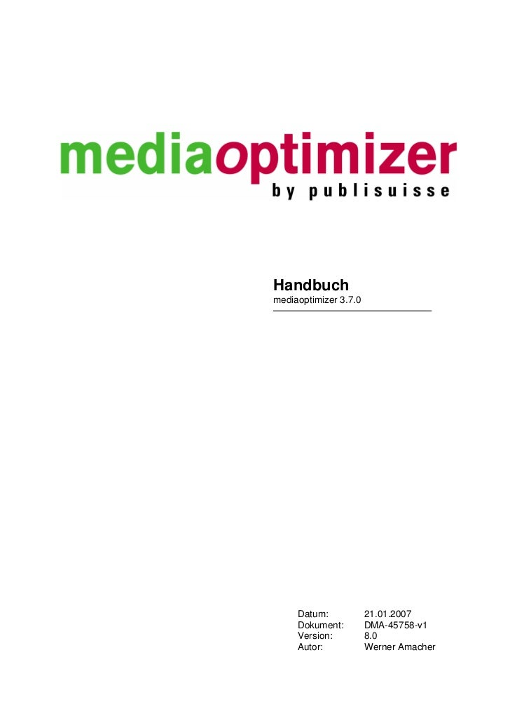 Handbuch mediaoptimizer 3.7.0          Datum:            21.01.2007      Dokument:         DMA-45758-v1      Version:     ...