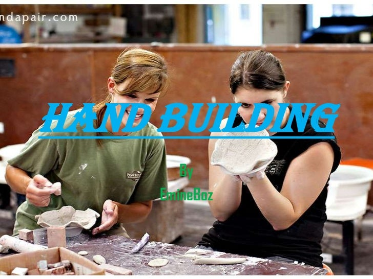 Hand Building<br />By <br />EmineBoz<br />