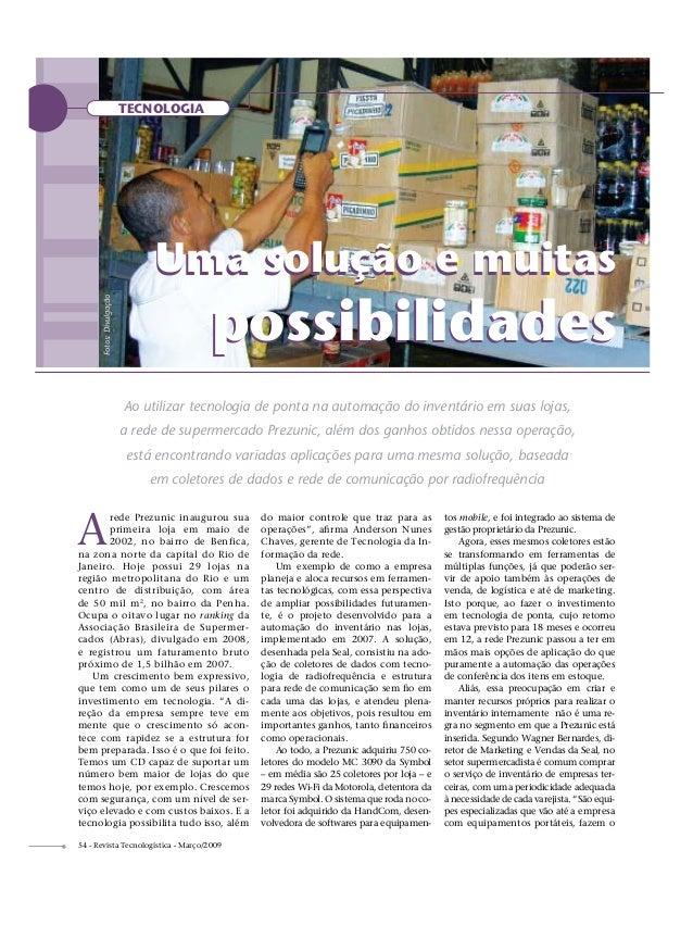 TECNOLOGIA                                Uma solução e muitas       Fotos: Divulgação                                    ...
