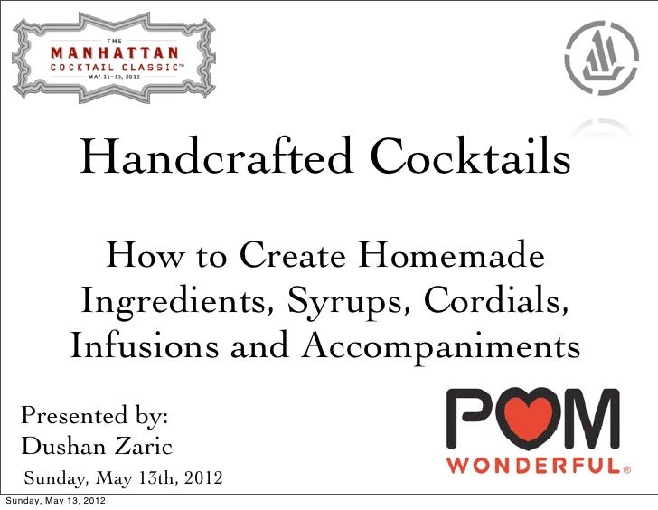 Handcrafted Cocktails              How to Create Homemade             Ingredients, Syrups, Cordials,            Infusions ...