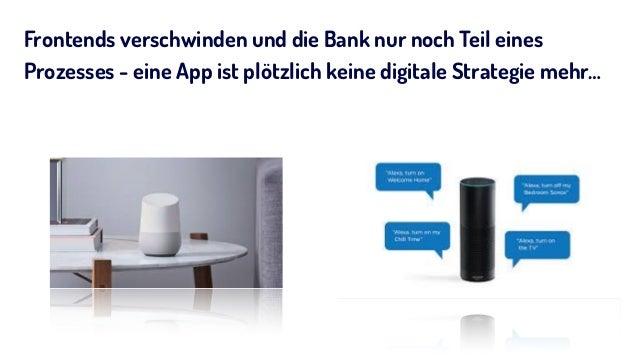 Frontends verschwinden und die Bank nur noch Teil eines Prozesses - eine App ist plötzlich keine digitale Strategie mehr…
