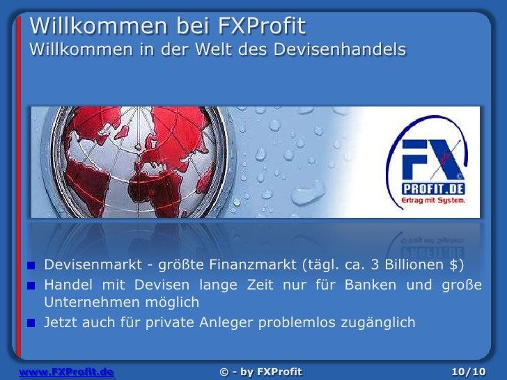 Willkommen bei FXProfitWillkommen in der Welt des Devisenhandels<br />Devisenmarkt - größte Finanzmarkt (tägl. ca. 3 Billi...