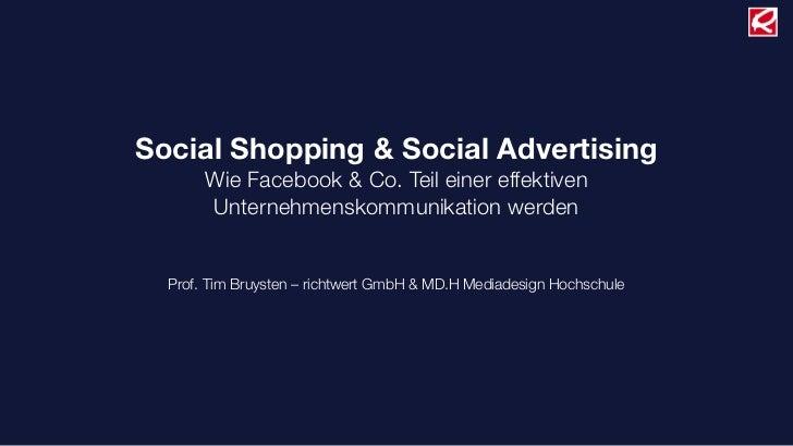 Social Shopping & Social Advertising       Wie Facebook & Co. Teil einer effektiven       Unternehmenskommunikation werden...