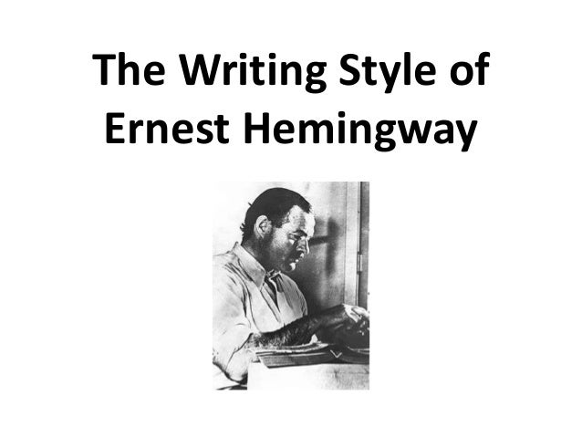 The Writing Style ofErnest Hemingway