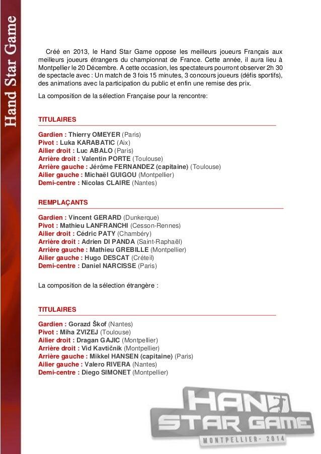  L'Equipe Type :  Sélection Française 1 : Thierry OMEYER – Michaël GUIGOU – Luc ABALO Sélection Française 2 : Vincent GER...