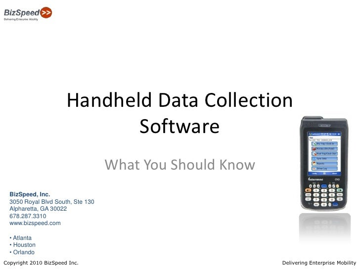 Handheld Data Collection Software<br />What You Should Know<br />BizSpeed, Inc.<br />3050 Royal Blvd South, Ste 130<br />A...