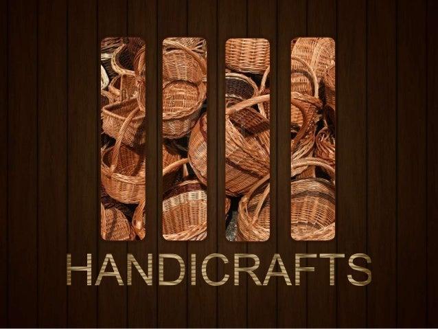 Arts Kinds Of Handicrafts