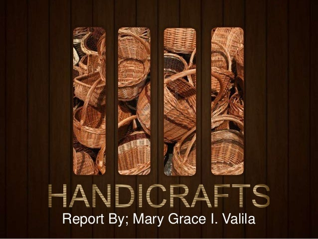 Report By; Mary Grace I. Valila