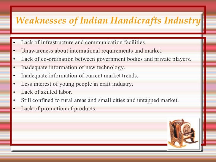 handicrafts industry analyisis The sector of handicraft is not only provides employment for the development of   analysis we have taken the total export of different items from the india to the .