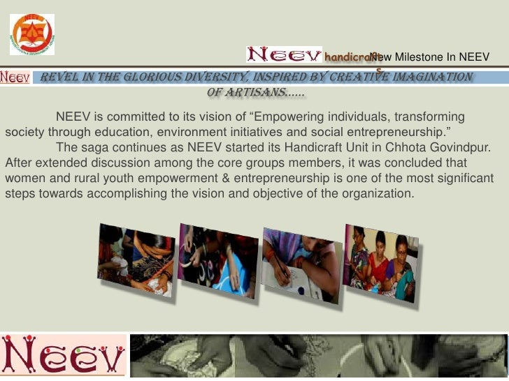 New Milestone In NEEV<br />handicrafts<br />Revel in the glorious diversity, inspired by creative imagination of artisans…...