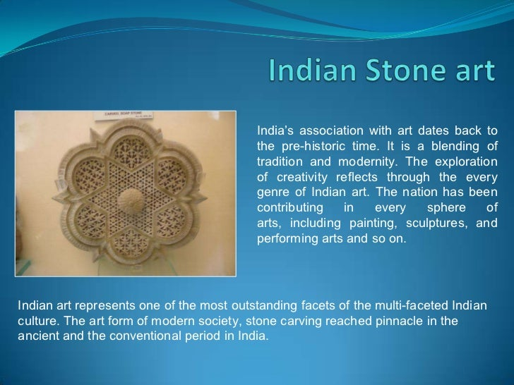 India's association with art dates back to                                          the pre-historic time. It is a blendin...